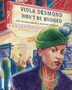 From the cover of Jody Nyasha Warner's 2010 award-winning children's book, 'Viola Desmond Won't Be Budged.