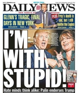 From a cover of the New York City tabloid The Post, published last year when Sarah Palin endorsed Trump